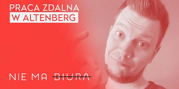 Praca zdalna w Altenberg - Podcast Nie Ma Biura - praca zdalna, zarządzanie zespołem